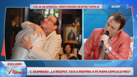 """Calin Geambasu: """"La inceput, tata a respins-o pe mama tatalui meu"""""""