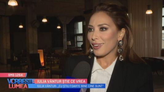 Iulia Vantur stie ce vrea
