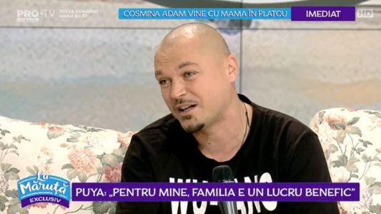 "Puya: ""Pentru mine, familia e un lucru benefic"""