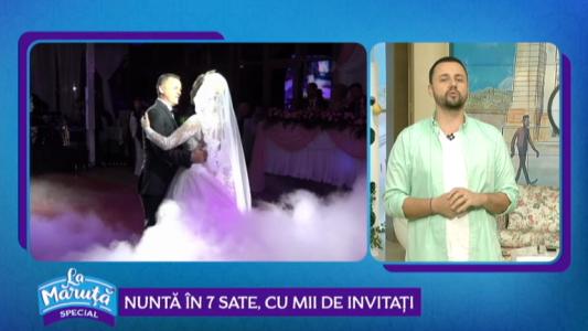 Nunta in 7 sate, cu mii de invitati