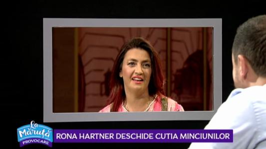 Rona Hartner deschide cutia minciunilor