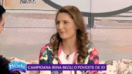 Campioana Irina Begu, o poveste de 10