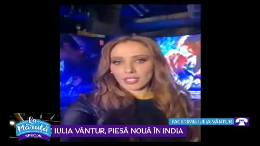 Iulia Vantur, piesa noua in India