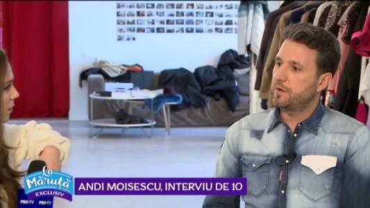 Andi Moisescu, interviu de 10