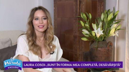 """Laura Cosoi: """"Sunt in forma mea completa, desavarsita"""""""