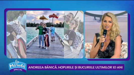 Andreea Banica, hopurile si bucuriile ultimilor ani