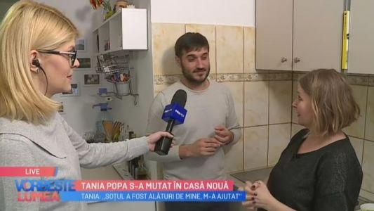 Tania Popa s-a mutat in casa noua