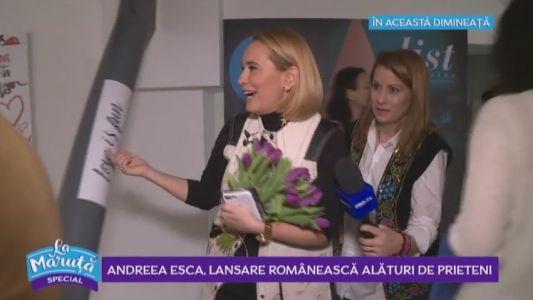 Andreea Esca, lansare romaneasca alaturi de prieteni