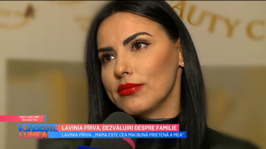 Lavinia Pirva, dezvaluiri despre familie
