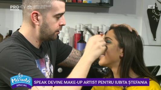 Speak devine Make-up artist pentru iubita Stefania