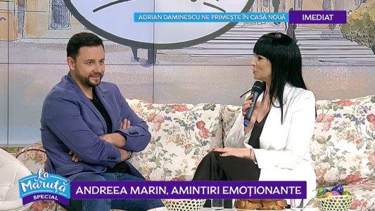 Andreea Marin, amintiri emotionante