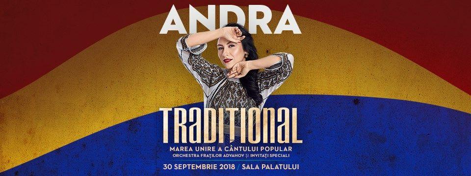 CONCURS PRO TV si ANDRA te invita sa iei parte la un spectacol eveniment: TRADITIONAL