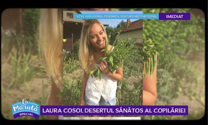 VIDEO Laura Cosoi, desertul sănătos al copilăriei