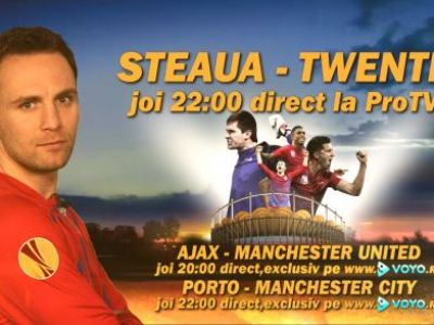 Joi, 22:00: Steaua - Twente, LIVE pe ProTv! Doua meciuri exclusiv pe Voyo.ro: Ajax - United si Porto City!