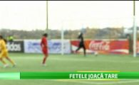 VIDEO Fetele din nationala U16 vor sa ajunga ca Messi si Ronaldo! Cum arata Lacatus, varianta feminina! :)