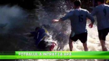 N-ai mai vazut niciodata asa ceva! Cum se joaca fotbal in apa! :)