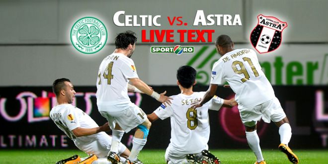 VIDEO REZUMAT: Celtic 2-1 Astra! Celtic ne-a DISTRUS in 6 minute, Enache a marcat pentru dezAstra! Sanse invizibile de calificare