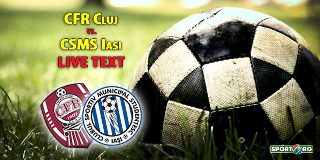 ACUM LIVE CFR Cluj 1-0 CSMS Iasi | Amenintati de FALIMENT, fostii campioni continua lupta pentru titlu! GOOOL Ivanovski