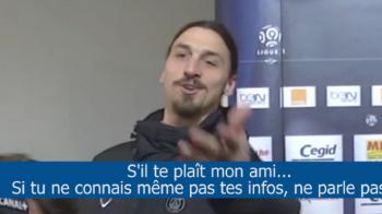 """VIDEO: Inca un jurnalist francez terorizat de Zlatan: """"Esti nepregatit, nu mai vorbi cu mine"""" :) Ce intrebare l-a enervat:"""