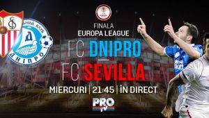 27 mai, Dnipro - Sevilla, LIVE la ProTV de la 21:45. Cum a ajuns o echipa necunoscuta sa se lupte pentru GLORIE in finala EL