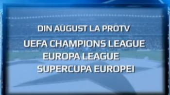 Din august, UEFA Champions League se intoarce la ProTV, alaturi de Europa League si Supercupa Europei. Bucurati-va de fotbal!
