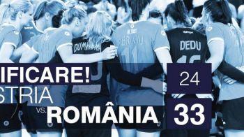 CALIFICAREEEE! Nationala feminina de handbal, a 23-a calificare consecutiva la Mondial dupa 33-24 cu Austria