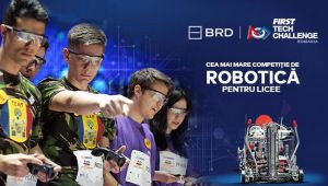 FIRST Tech Challenge: 1200 de elevi inscrisi la cea mai tare competitie intre ROBOTI din Romania! Castigatorii merg in America