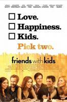 Friends with Kids/ Prieteni cu copii