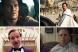 10 filme care pot intra in cursa pentru Oscar in 2015: productiile senzationale pe care trebuie sa le vezi