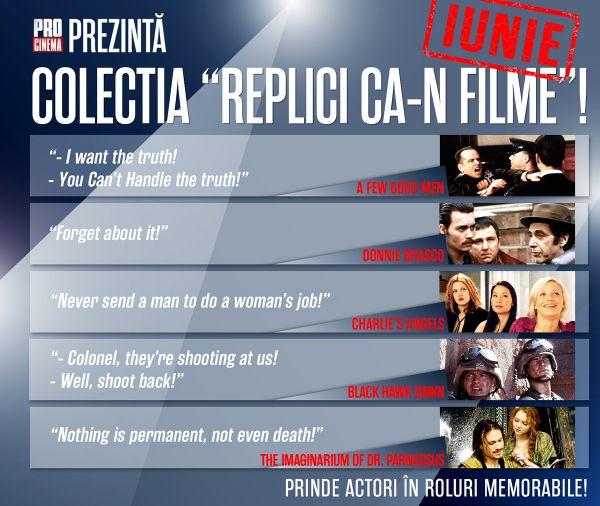 In luna iunie, PRO CINEMA prezinta colectia bdquo;Replici ca-n filme !