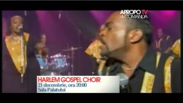Apropo Tv recomanda - Harlem Gospel Choir