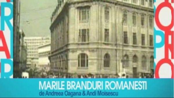 Marile branduri romanestie (partea I)
