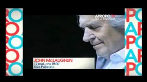 Apropo Tv recomanda: Concertul lui John McLoughlin din 15 mai