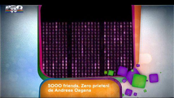 5000 de friends, Zero prieteni (partea I)