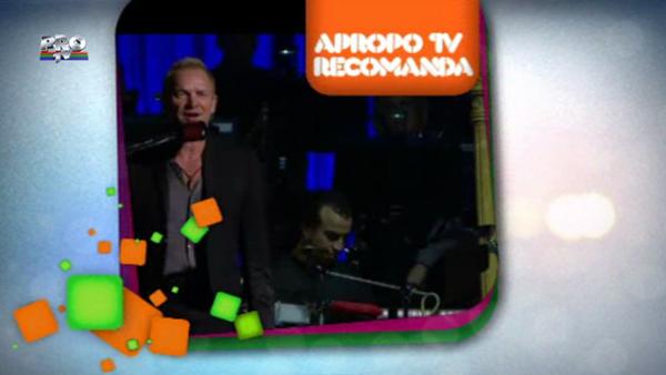 Apropo Tv recomanada: STING SYMPHONICITY - concert live, 6 iunie, Bucuresti, Piata Constitutiei