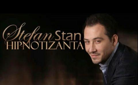 Stefan Stan a lansat o noua piesa:  Hipnotizanta . Ascult-o si tu!
