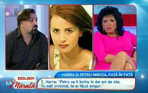 Carmen Harra si Petru Mircea, fata in fata:  Vei ajunge dupa gratii in doi ani. Te-ai facut criminal singur