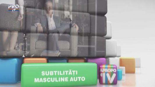 Apropo TV: Subtilitati masculine auto