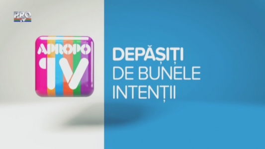 Apropo TV: Depasiti de bunele intentii