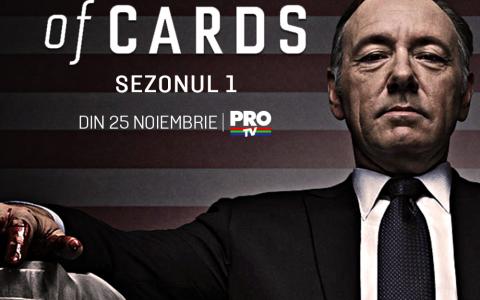 Serialul fenomen House of Cards, din 25 noiembrie, la PRO TV!