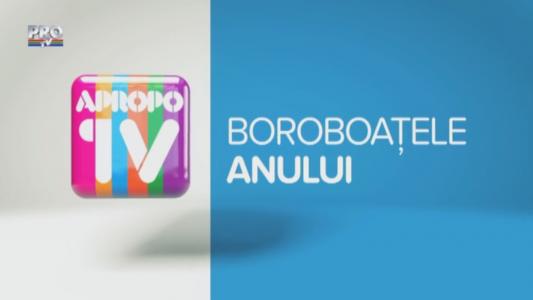 ApropoTV: Boroboatele anului