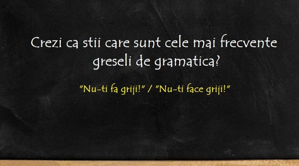 Crezi ca stii care sunt cele mai frecvente greseli de gramatica? Iata 5 erori pe care sigur le-ai auzit pana acum