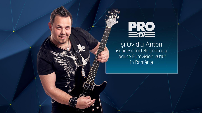 PRO TV si Ovidiu Anton isi unesc fortele pentru a aduce Eurovision 2016 in Romania