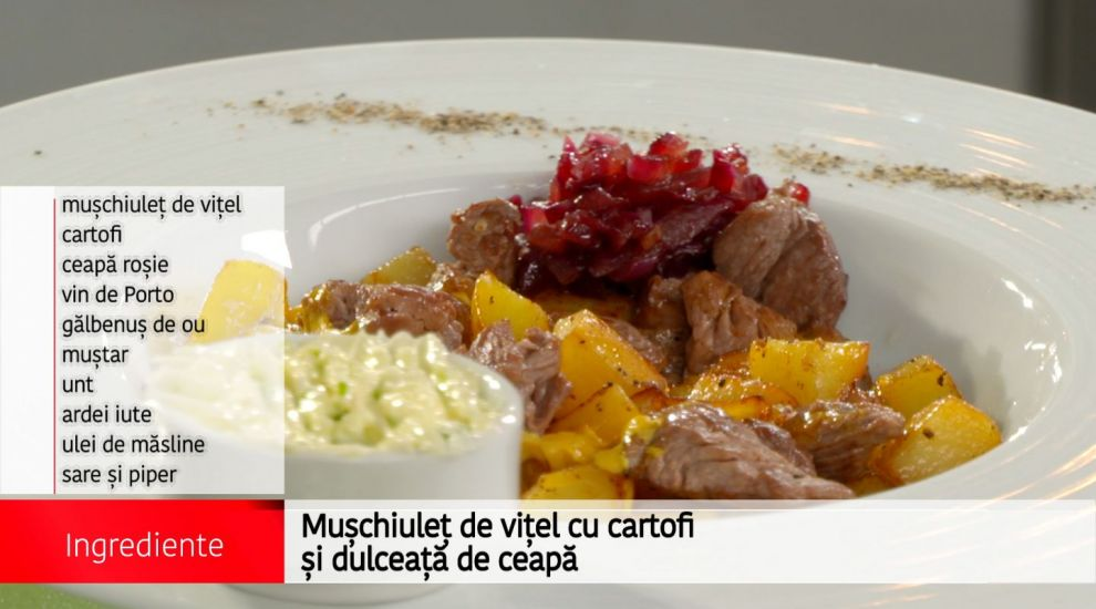 Muschiulet de vitel cu cartofi si dulceata de ceapa