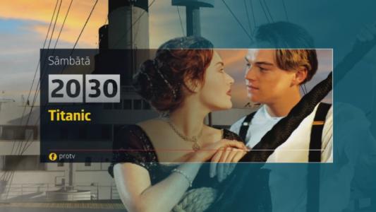 Titanic, sambata, 10 iunie, de la 20:30, la Pro TV