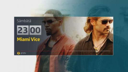 Miami Vice, sambata, 15 iulie, de la 23:00, numai la Pro TV
