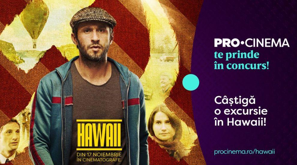 Prinde o excursie in Hawaii cu PRO CINEMA!