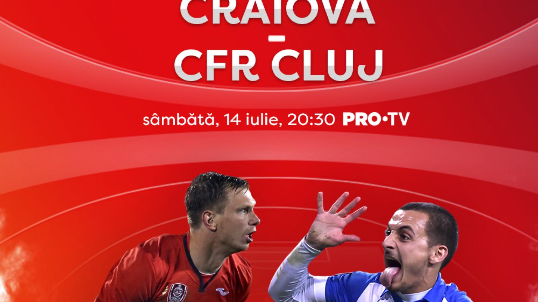 PRO TV aduce Supercupa României în casele românilor! CFR Cluj ndash; Craiova este la PRO TV pe 14 iulie, de la 20:30!