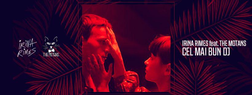 """EXCLUSIV Cea mai așteptată colaborare! Irina Rimes și The Motans lansează piesa """"Cel mai bun DJ"""""""