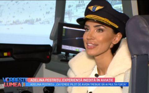 VIDEO Adelina Pestrițu, experiență inedită în aviație